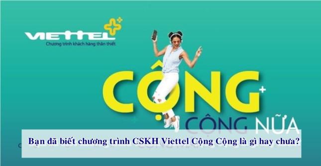Đây là chương trình CSKH lớn nhất năm 2019 mà nhà mạng Viettel triển khai.