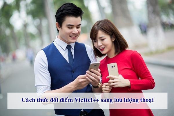 Đổi ngay điểm Viettel tích lũy sang lưu lượng thoại để thực hiện các cuộc gọi nội mạng.