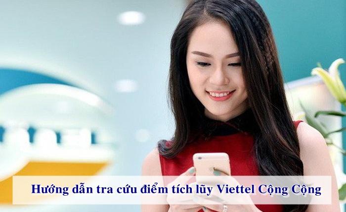 Tra cứu điểm Viettel Cộng Cộng để chủ động tận hưởng ưu đãi.